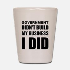 I Built My Business Shot Glass