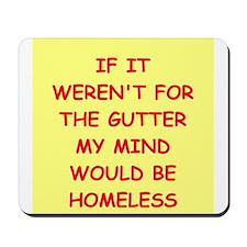 gutter mind Mousepad