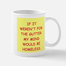 gutter mind Mug