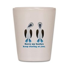 Pair of Boobys text Shot Glass