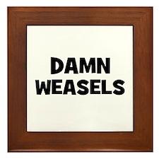 Damn Weasels Framed Tile
