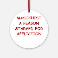 MASOCHIST.png Ornament (Round)