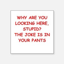 "in your pants Square Sticker 3"" x 3"""