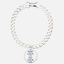 Keep Calm Do Your Job Bracelet