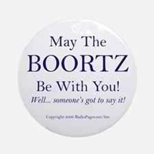 May The Boortz Be With You! Ornament (Round)