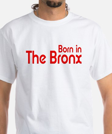 Born in The Bronx White T-Shirt