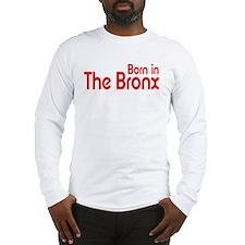 Born in The Bronx Long Sleeve T-Shirt