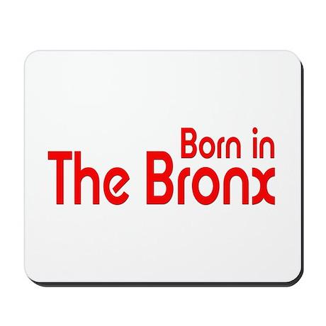 Born in The Bronx Mousepad