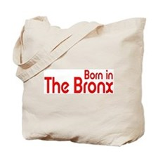 Born in The Bronx Tote Bag