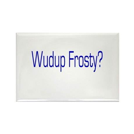 Wudup Frosty Rectangle Magnet