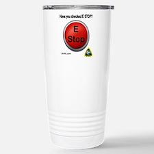 Have You Checked E-Stop Travel Mug