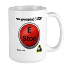 Have You Checked E-Stop Mug