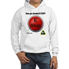 Have You Checked E-Stop Hoodie