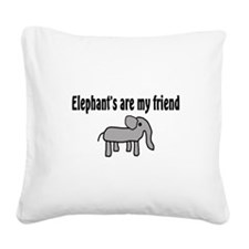 Elephants are my Friends Square Canvas Pillow