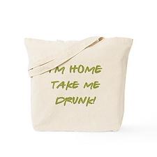 I'M HOME... Tote Bag