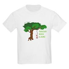Tarzan need Jane T-Shirt
