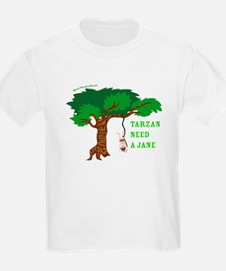 Tarzan need Jane T-Shirt