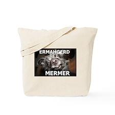 ERMAHGERD MERMER Tote Bag
