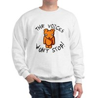 Teddy The Voices Won't Stop Sweatshirt