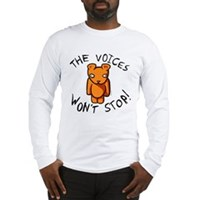 Teddy The Voices Won't Stop Long Sleeve T-Shirt