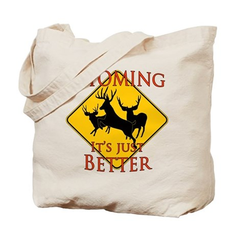Wyoming is better Tote Bag