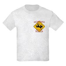 Montana is better T-Shirt