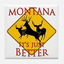 Montana is better Tile Coaster