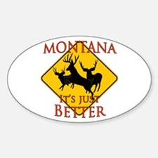 Montana is better Sticker (Oval)