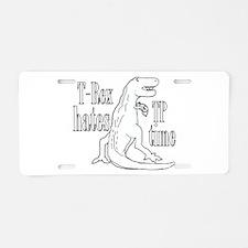 T Rex TP time Aluminum License Plate