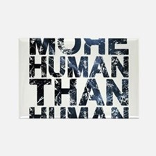 More Human Than Human Rectangle Magnet