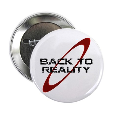 "Back To Reality 2.25"" Button"