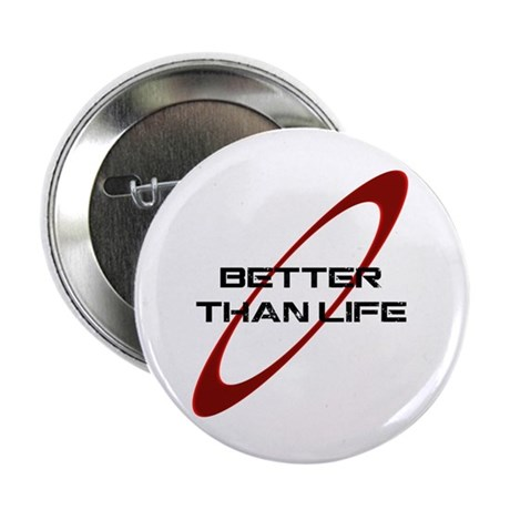 """!RD_Better_Than_Life_white.png 2.25"""" Button"""