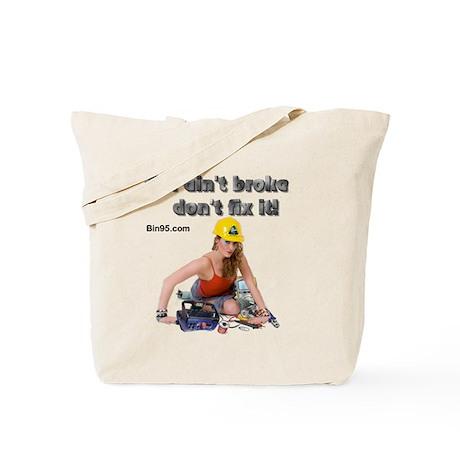 If it ant broke dont fix it! Tote Bag