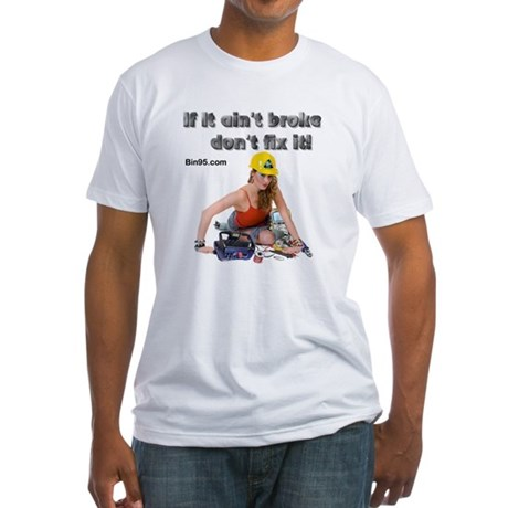 If it ant broke dont fix it! Fitted T-Shirt