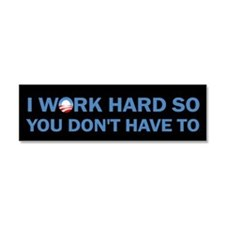 I Work Hard so You Dont Have To Car Magnet 10 x 3