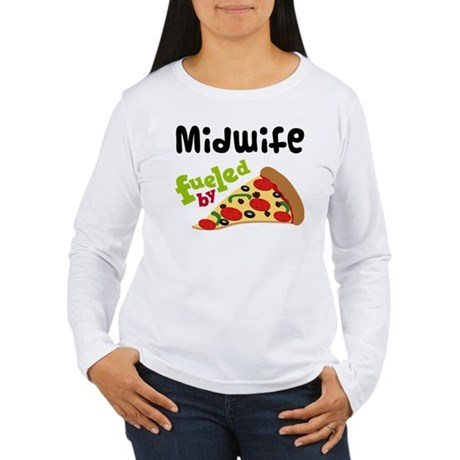 Midwife Fueled By Pizza Women's Long Sleeve T-Shir