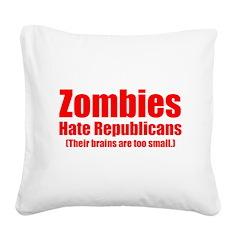 Zombies Hate Republicans Square Canvas Pillow