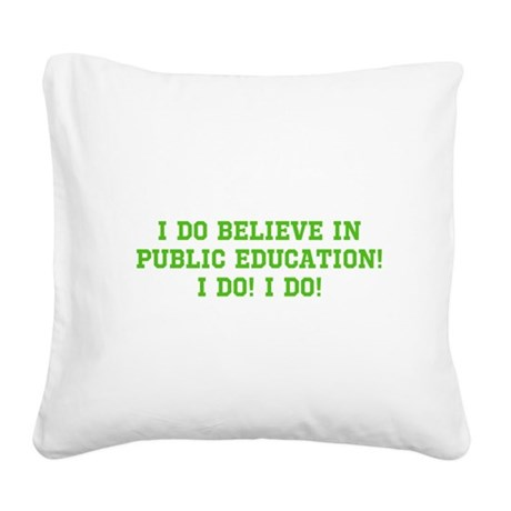 Believe in Pub. Ed. Square Canvas Pillow