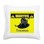 Warning: Taurus Square Canvas Pillow