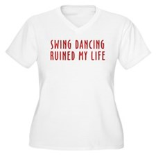 Swing Dancing Ruined My Life T-Shirt