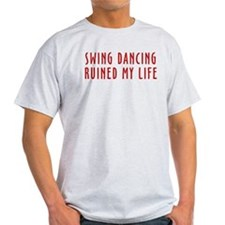 Swing Dancing Ruined My Life T-Shirt