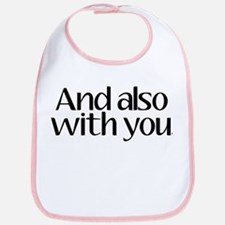 And Also With You Bib