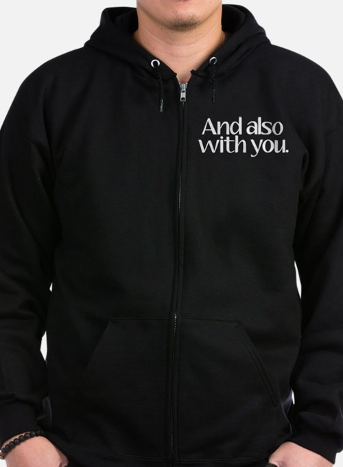 And Also With You Zip Hoodie (dark)