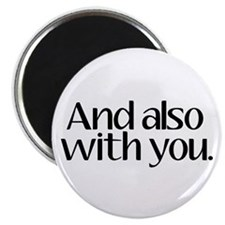 And Also With You Magnet