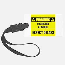 Warning: Politician Luggage Tag