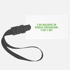 Believe in Pub. Ed. Luggage Tag