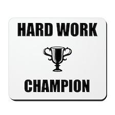 hard work champ Mousepad