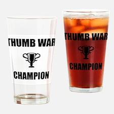 thumb war champ Drinking Glass