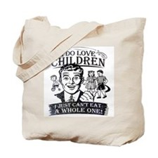 I Do Love Children Tote Bag