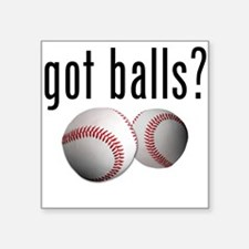 "Got Balls? Baseball Square Sticker 3"" x 3"""